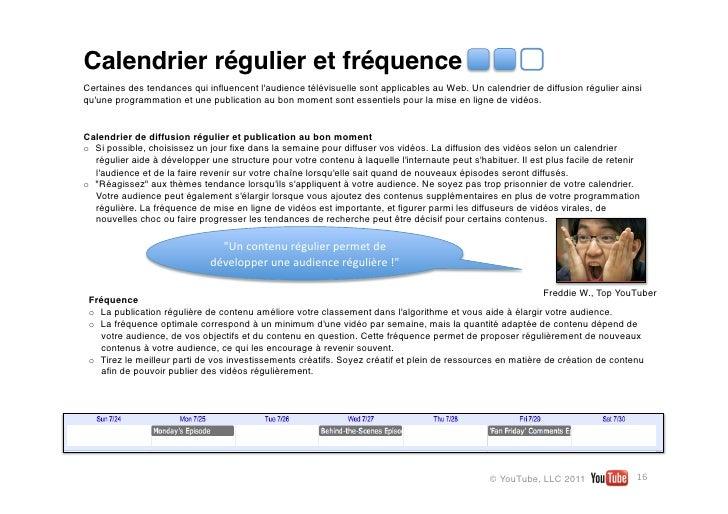 Calendrier régulier et fréquenceCertaines des tendances qui influencent laudience télévisuelle sont applicables au Web. Un ...
