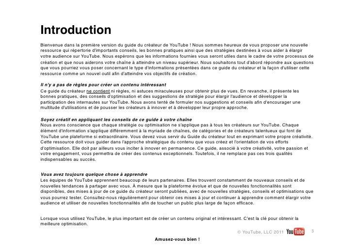 IntroductionBienvenue dans la première version du guide du créateur de YouTube! Nous sommes heureux de vous proposer une ...