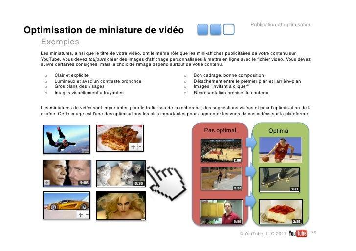 Publication et optimisationOptimisation de miniature de vidéo   Exemples   Les miniatures, ainsi que le titre de votre vid...