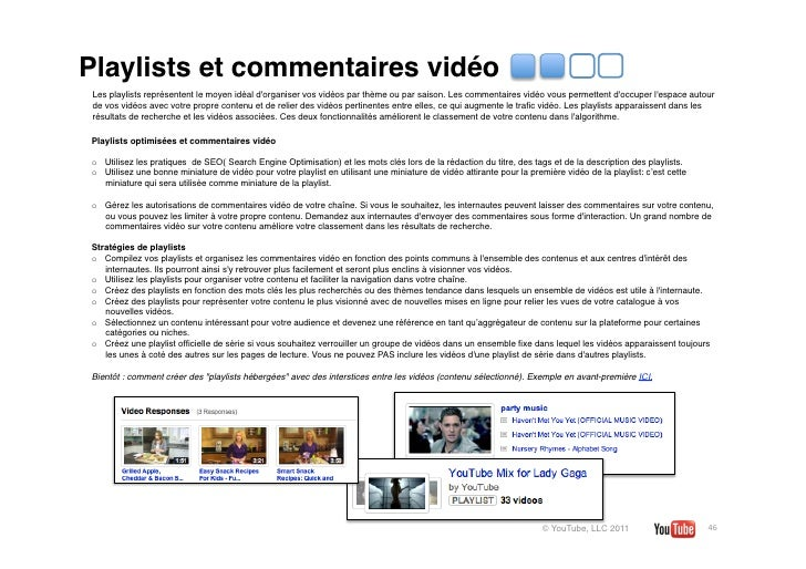 Playlists et commentaires vidéo Les playlists représentent le moyen idéal dorganiser vos vidéos par thème ou par saison. L...