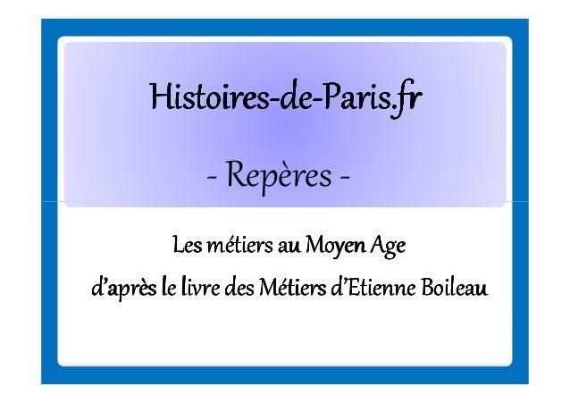 Histoires-deHistoires-de-Paris.fr - Repères Les métiers au Moyen Age d'après le livre des Métiers d'Etienne Boileau