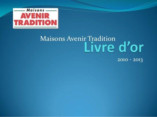 2010 - 2013Maisons Avenir Tradition