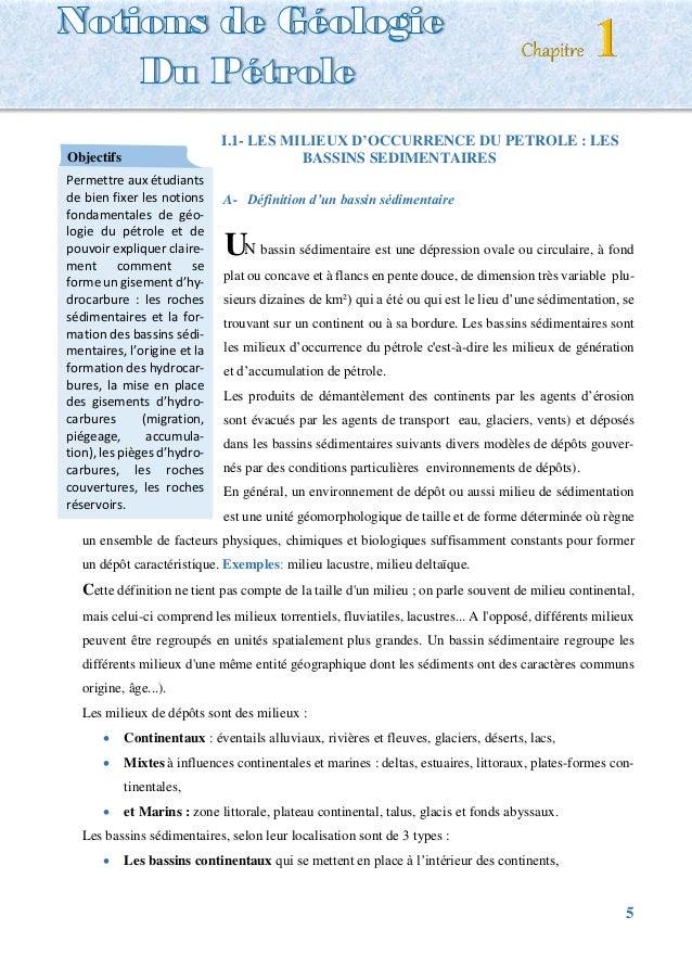 5 NOTION DE GEOLOGIE DE PETROLE I.1- LES MILIEUX D'OCCURRENCE DU PETROLE : LES BASSINS SEDIMENTAIRES A- Définition d'un ba...