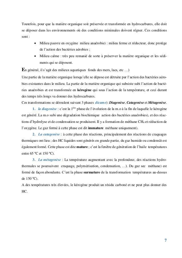 7 Toutefois, pour que la matière organique soit préservée et transformée en hydrocarbures, elle doit se déposer dans les e...