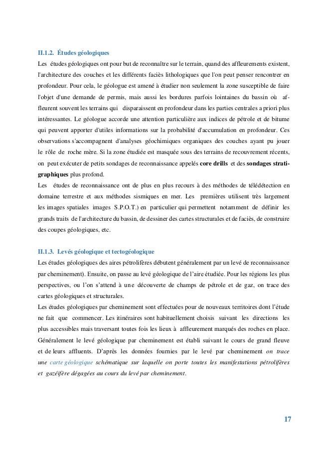 17 II.1.2. Études géologiques Les études géologiques ont pour but de reconnaître sur le terrain, quand des affleurements e...