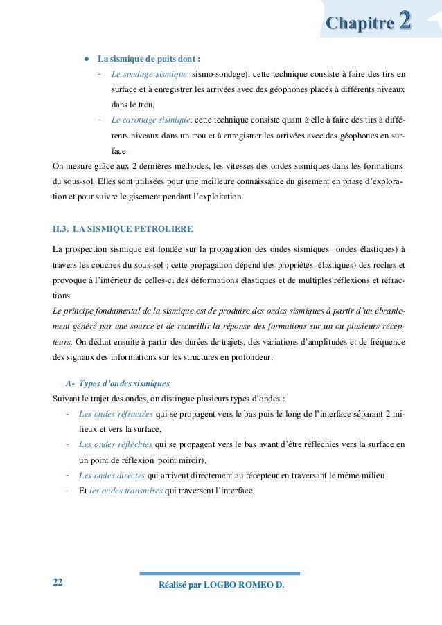 22 Réalisé par LOGBO ROMEO D.  La sismique de puits dont : - Le sondage sismique sismo-sondage): cette technique consiste...