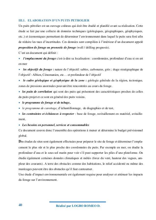 40 Réalisé par LOGBO ROMEO D. III.1. ELABORATION D'UN PUITS PETROLIER Un puits pétrolier est un ouvrage coûteux qui doit ê...