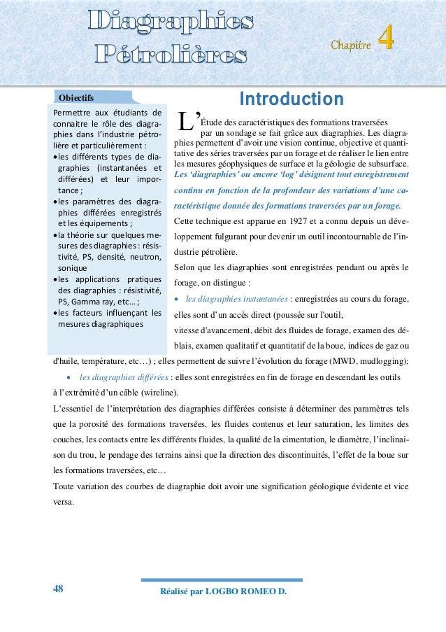48 Réalisé par LOGBO ROMEO D. DIAGRAPHIES PETROLIERES Introduction Étude des caractéristiques des formations traversées pa...