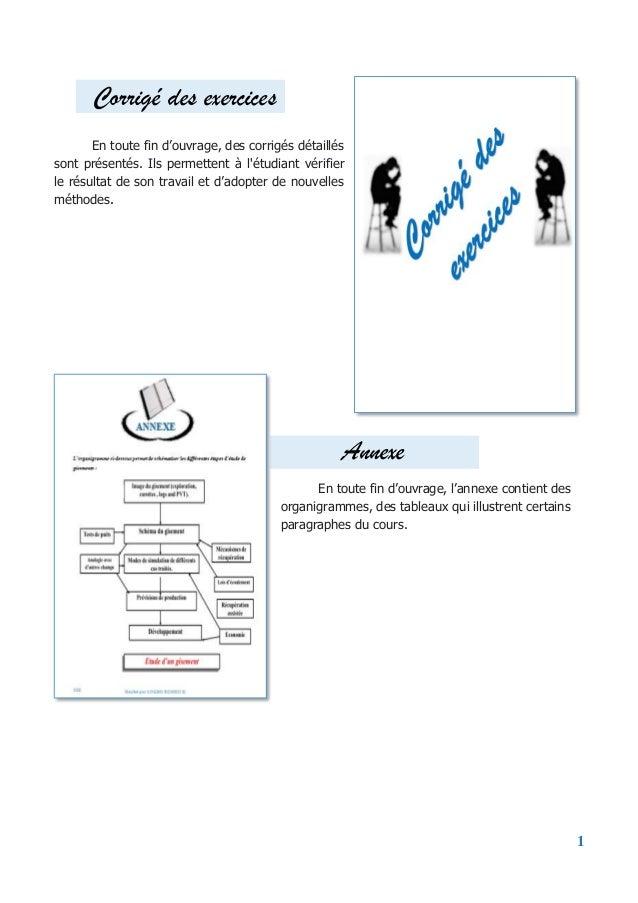 1 Corrigé des exercices En toute fin d'ouvrage, des corrigés détaillés sont présentés. Ils permettent à l'étudiant vérifie...