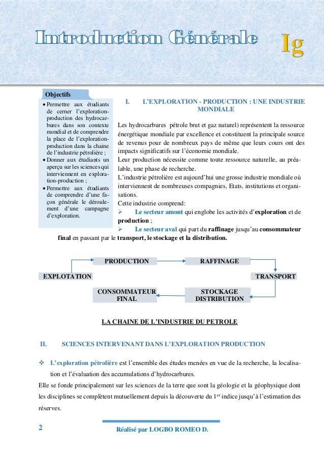 2 Réalisé par LOGBO ROMEO D. INTRODUCTION GENERALE I. L'EXPLORATION - PRODUCTION : UNE INDUSTRIE MONDIALE Les hydrocarbure...
