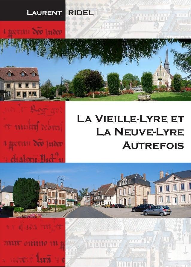Laurent RIDEL La Vieille-Lyre et La Neuve-Lyre Autrefois