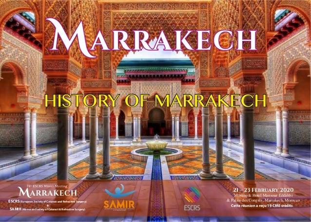 HISTORY OF MARRAKECHHISTORY OF MARRAKECH ESCRS(European Society of Cataract and Refractive Surgery) & SAMIR(Morrocan Socie...
