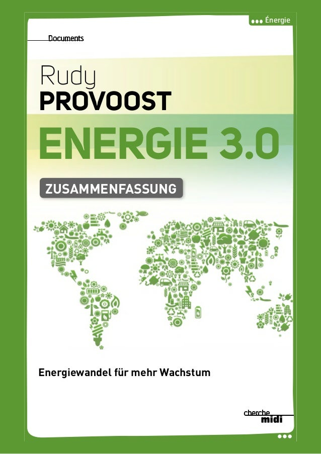 Énergie RudyPROVOOSTENERGIE3.0 Documents ENERGIE 3.0 Rudy PROVOOST Transformer le monde énergétique pour stimuler la crois...
