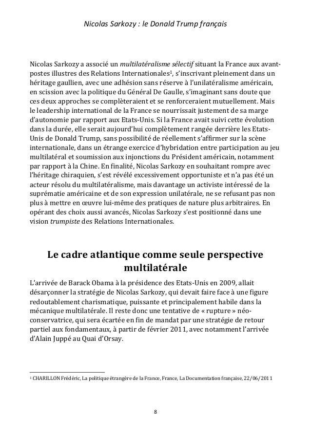 Nicolas Sarkozy : le Donald Trump français 9 La politique sarkozienne restera celle d'une proximité affirmée avec le monde...