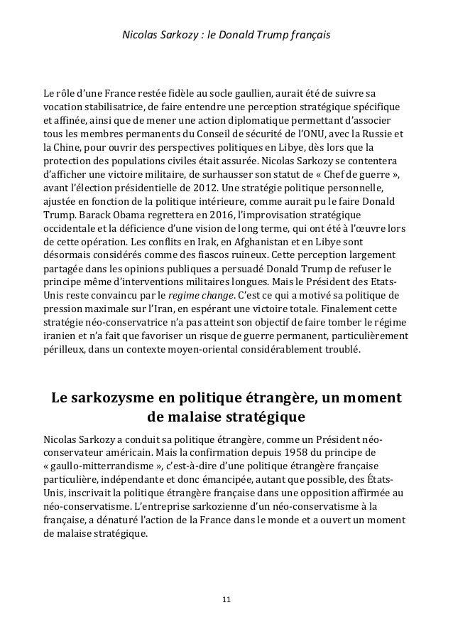 Nicolas Sarkozy : le Donald Trump français 12 La France n'avait pas comme vocation de reproduire la politique étrangère du...