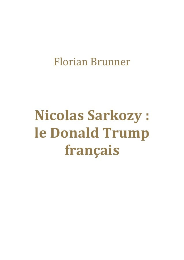 Florian Brunner Nicolas Sarkozy : le Donald Trump français