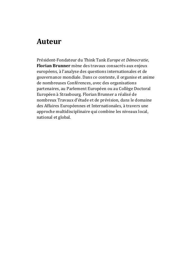 Auteur Président-Fondateur du Think Tank Europe et Démocratie, Florian Brunner mène des travaux consacrés aux enjeux europ...