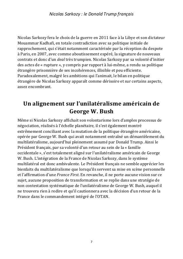 Nicolas Sarkozy : le Donald Trump français 8 Nicolas Sarkozy a associé un multilatéralisme sélectif situant la France aux ...
