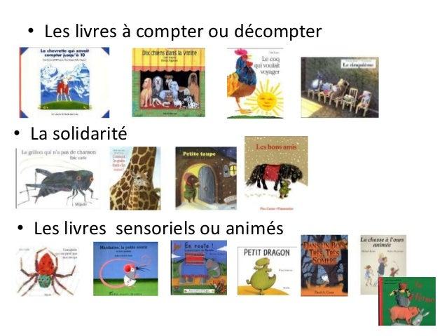 • Les livres à compter ou décompter • La solidarité • Les livres sensoriels ou animés