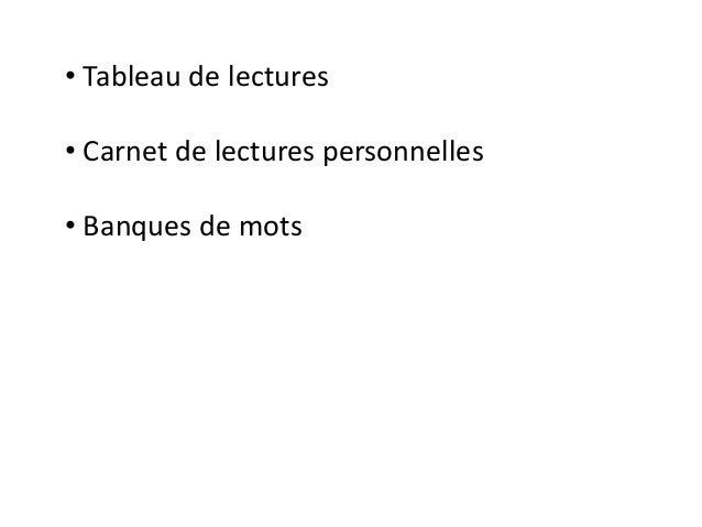 • Tableau de lectures • Carnet de lectures personnelles • Banques de mots