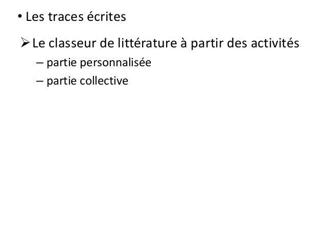 • Les traces écrites Le classeur de littérature à partir des activités – partie personnalisée – partie collective