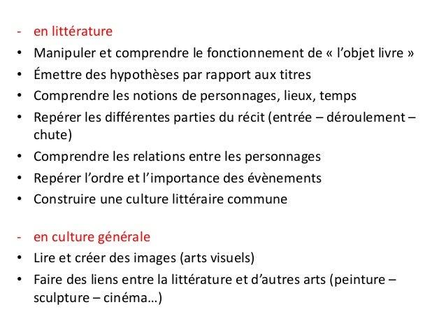 - en littérature • Manipuler et comprendre le fonctionnement de « l'objet livre » • Émettre des hypothèses par rapport aux...