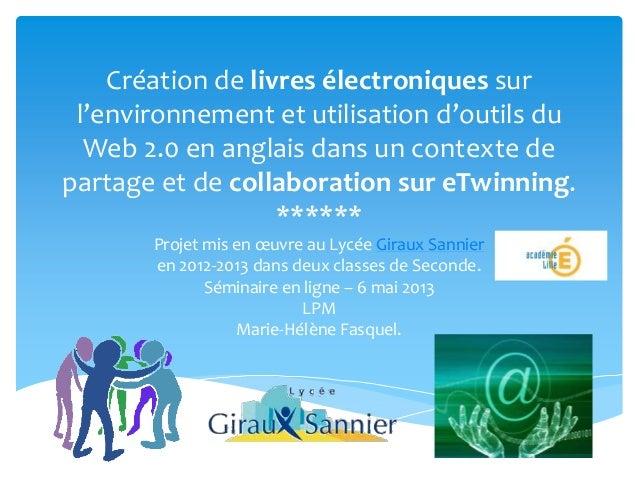 Création de livres électroniques surl'environnement et utilisation d'outils duWeb 2.0 en anglais dans un contexte departag...