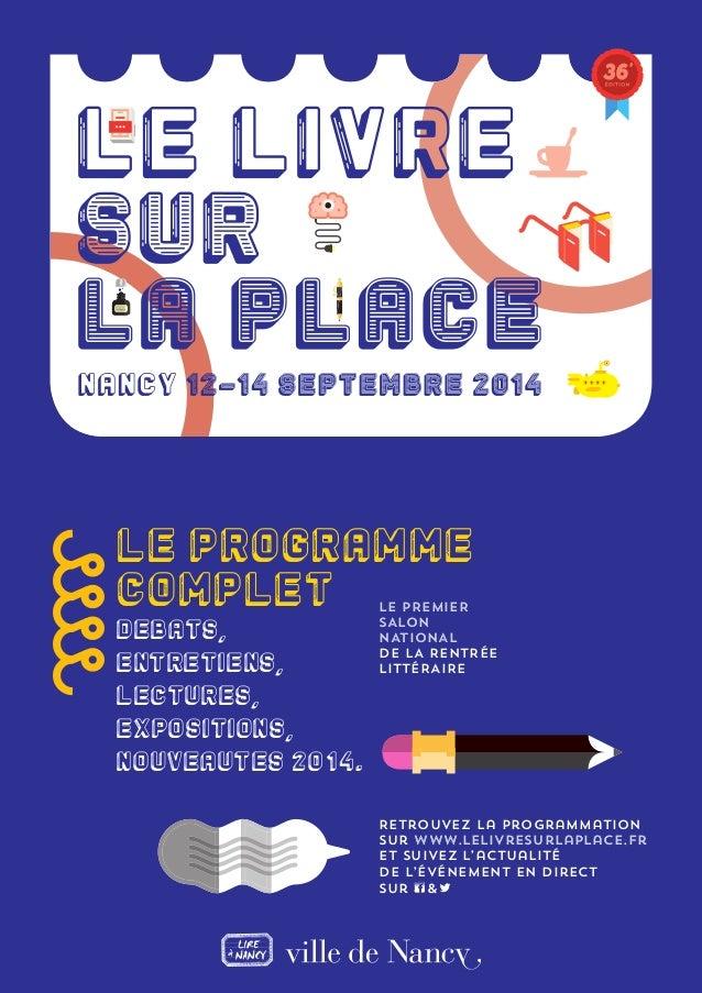 LE PROGRAMME  COMPLET  DeBATS,  ENTRETIENS,  LECTURES,  EXPOSITIONS,  NOUVEAUTES 2014.  LE PREMIER  SALON  NATIONAL  DE LA...