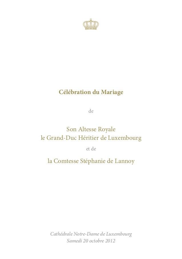 Célébration du Mariage                   de         Son Altesse Royalele Grand-Duc Héritier de Luxembourg                 ...