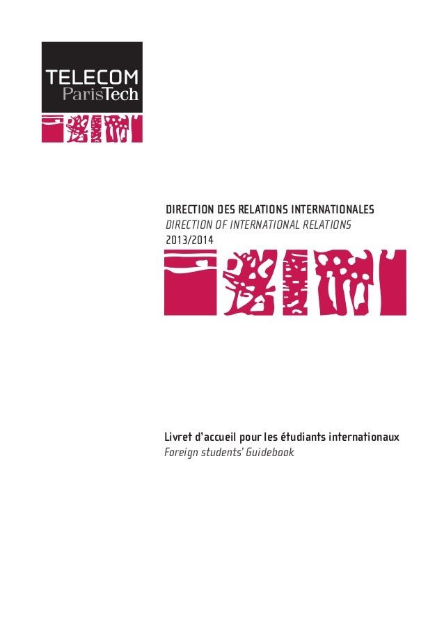 DIRECTION DES RELATIONS INTERNATIONALES DIRECTION OF INTERNATIONAL RELATIONS 2013/2014 Livret d'accueil pour les étudiants...