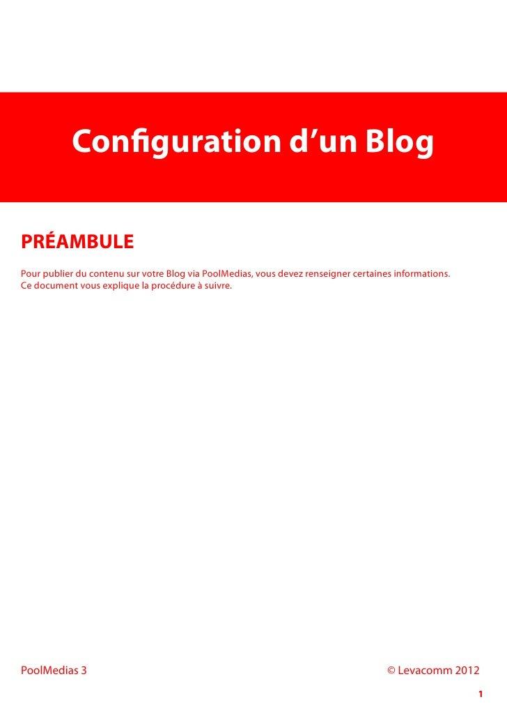 Configuration d'un BlogPRÉAMBULEPour publier du contenu sur votre Blog via PoolMedias, vous devez renseigner certaines inf...