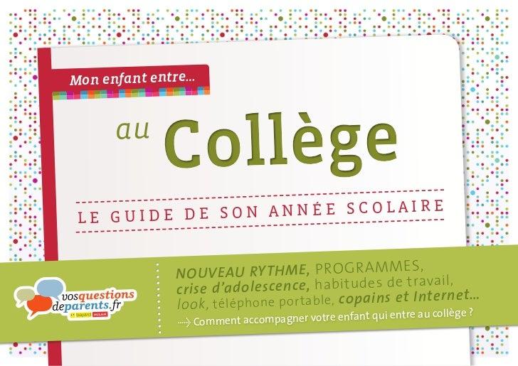 Mon enfant entre…      au            Collège LE GUIDE DE SON ANNÉE SCOLAIRE              NOUV     EAU RY TH M E, PR O G R ...