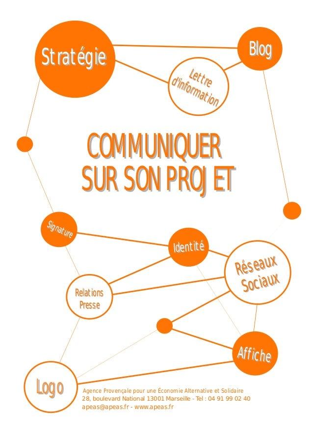 """Ce livret vous est distribué par l'APEAS comme support de l'atelier """"Communiquer sur son projet"""" réalisé en 2013 dans le c..."""