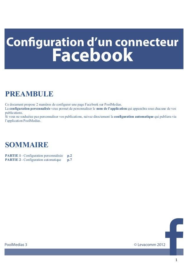 PREAMBULECe document propose 2 manières de configurer une page Facebook sur PoolMedias.La configuration personnalisée vou...