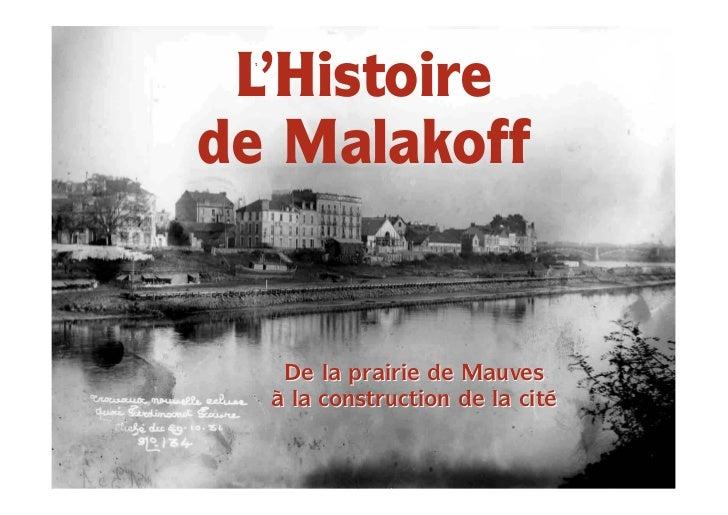 L'Histoirede Malakoff   De la prairie de Mauves  à la construction de la cité