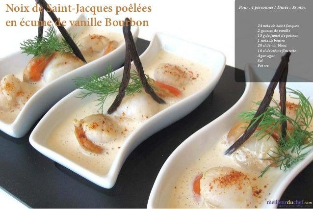 Noix de Saint-Jacques poêlées   Pour:4 personnes / Durée:35 min.                                        en écume de v...