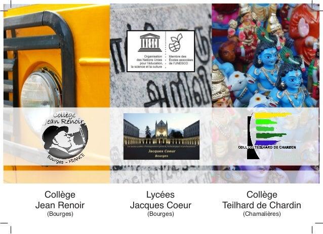 Collège Jean Renoir (Bourges) Lycées Jacques Coeur (Bourges) Collège Teilhard de Chardin (Chamalières)