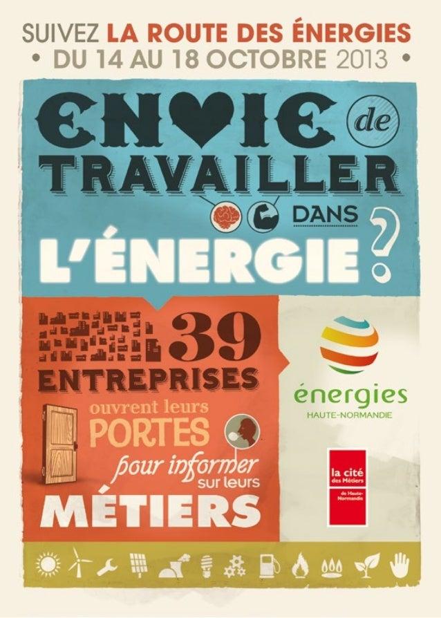 Pour la troisième année consécutive, préparée par la filière ÉNERGIES Haute-Normandie et la cité des Métiers, la Route d...