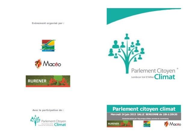 Evènement organisé par : Avec la participation de : Mercredi 24 juin 2015 SALLE BERGONNE de 18h à 20h30 Démarche initiée p...