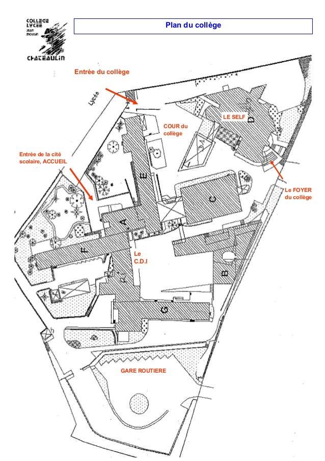 Plan du collège Entrée du collège LE SELF Le FOYER du collège Entrée de la cité scolaire, ACCUEIL GARE ROUTIERE COUR du co...