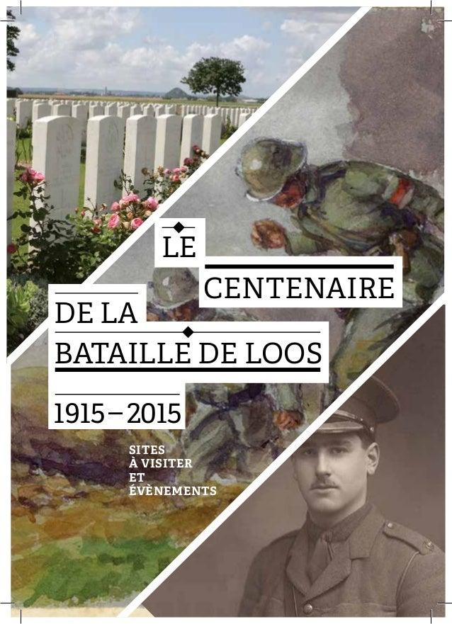 SITES À VISITER ET ÉVÈNEMENTS    CENTENAIRE DE LA BATAILLE DE LOOS 1915–2015 LE