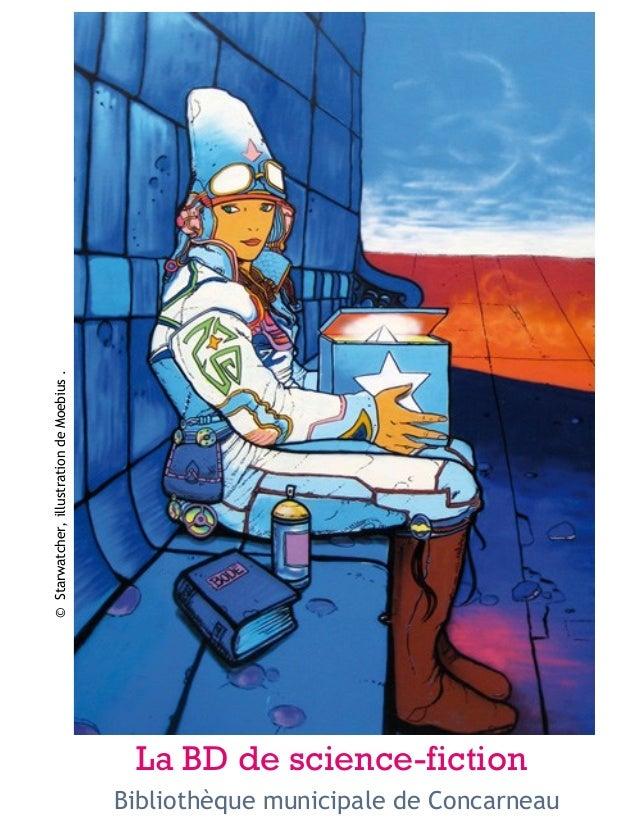 © Starwatcher, illustration de Moebius .  Bibliothèque municipale de Concarneau  La BD de science-fiction