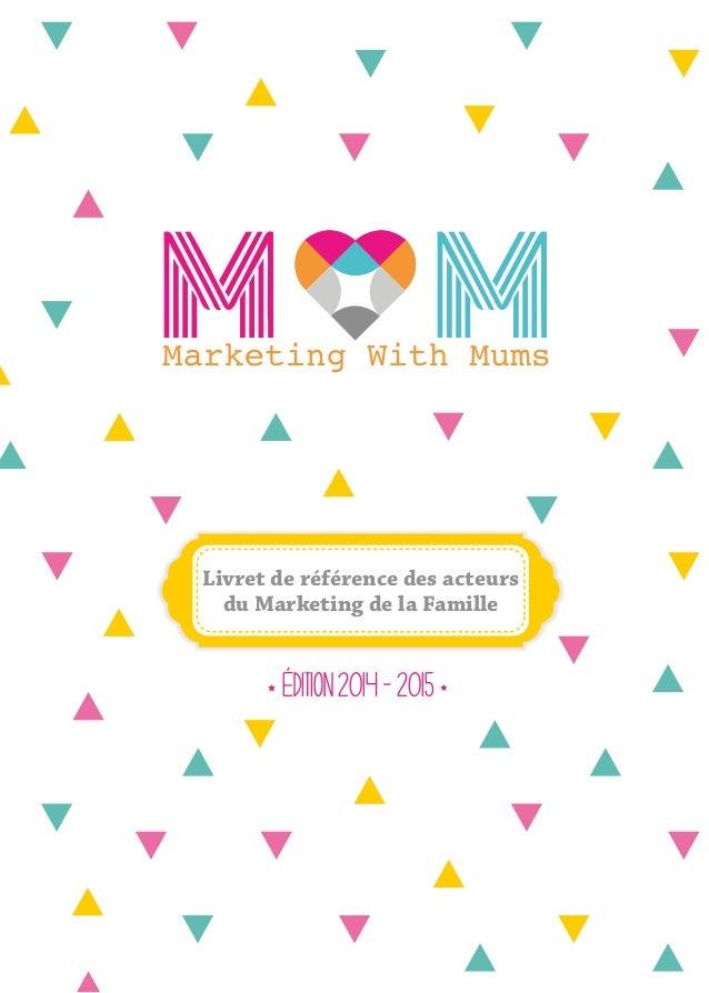 Livret dÉed ritéiofné 2r0e1n4c -e 2 d0e15s acteurs  du Marketing de la Famille  Édition 2014 - 2015