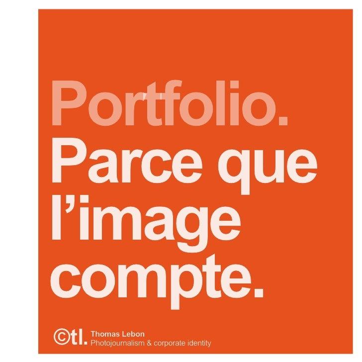 Portfolio. Parce que l'image compte. ©tl.   Thomas Lebon        Photojournalism & corporate identity