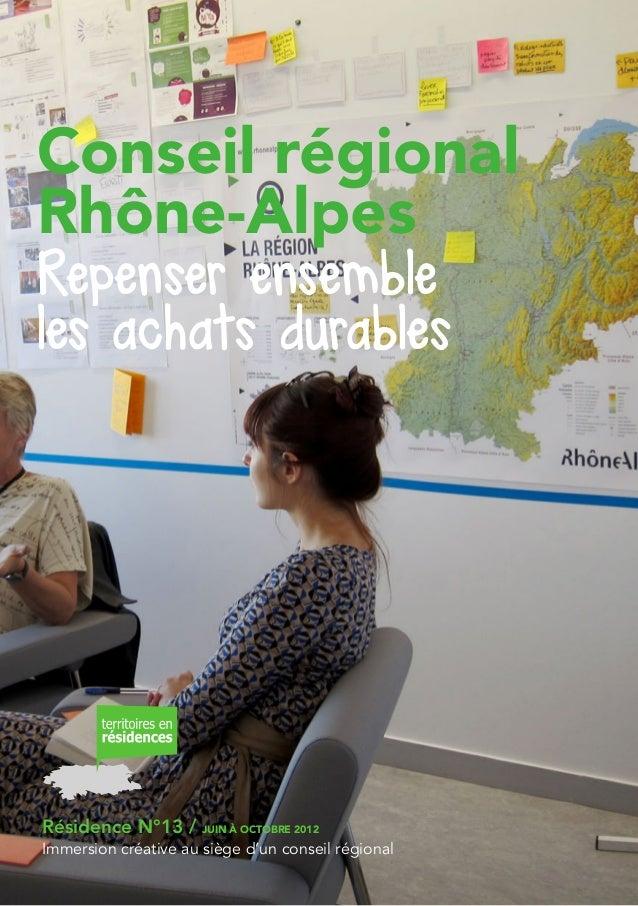 Conseil régionalRhône-AlpesRepenser ensembleles achats durablesRésidence N°13 / JUIN À OCTOBRE 2012Immersion créative au s...