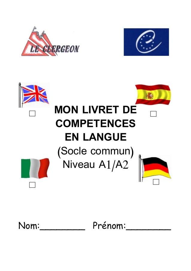 MON LIVRET DE COMPETENCES EN LANGUE (Socle commun) Niveau A1/A2  Nom:________ Prénom:________