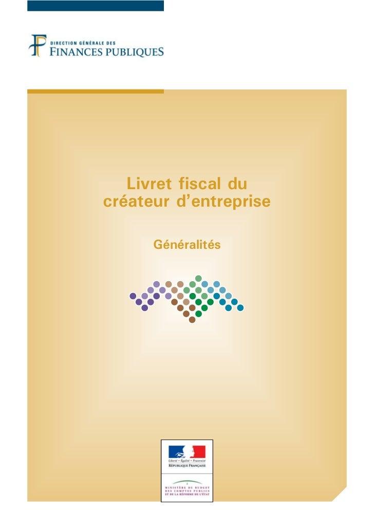 Livret fiscal ducréateur d'entreprise      Généralités
