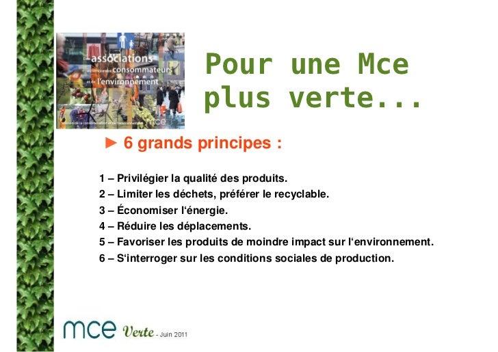 Pour une Mce                      plus verte...► 6 grands principes :1 – Privilégier la qualité des produits.2 – Limiter l...