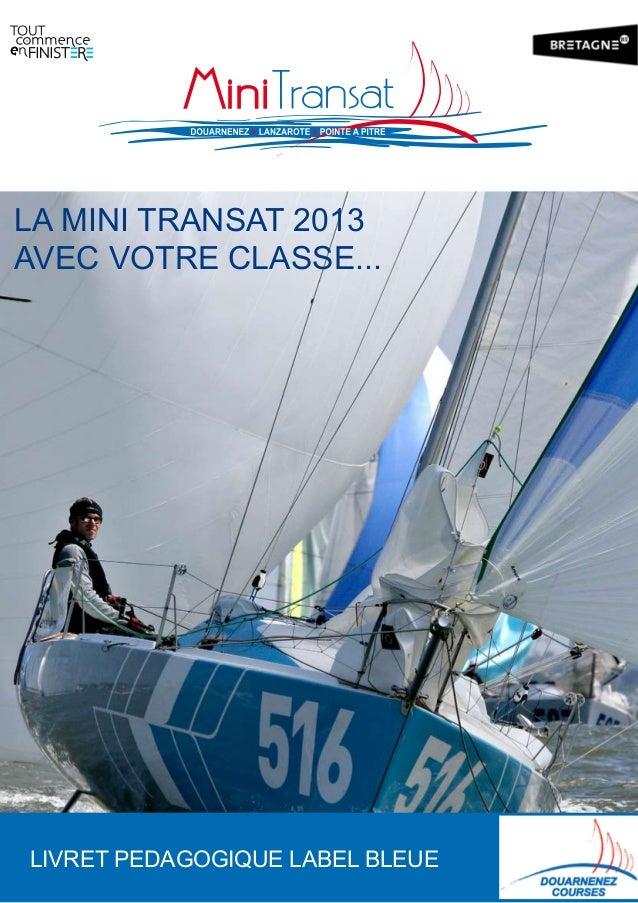 LIVRET PEDAGOGIQUE LABEL BLEUE LA MINI TRANSAT 2013 AVEC VOTRE CLASSE...