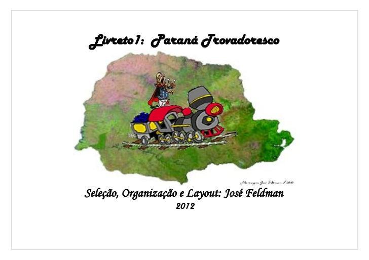Livreto1: Paraná TrovadorescoSeleção, Organização e Layout: José Feldman                   2012